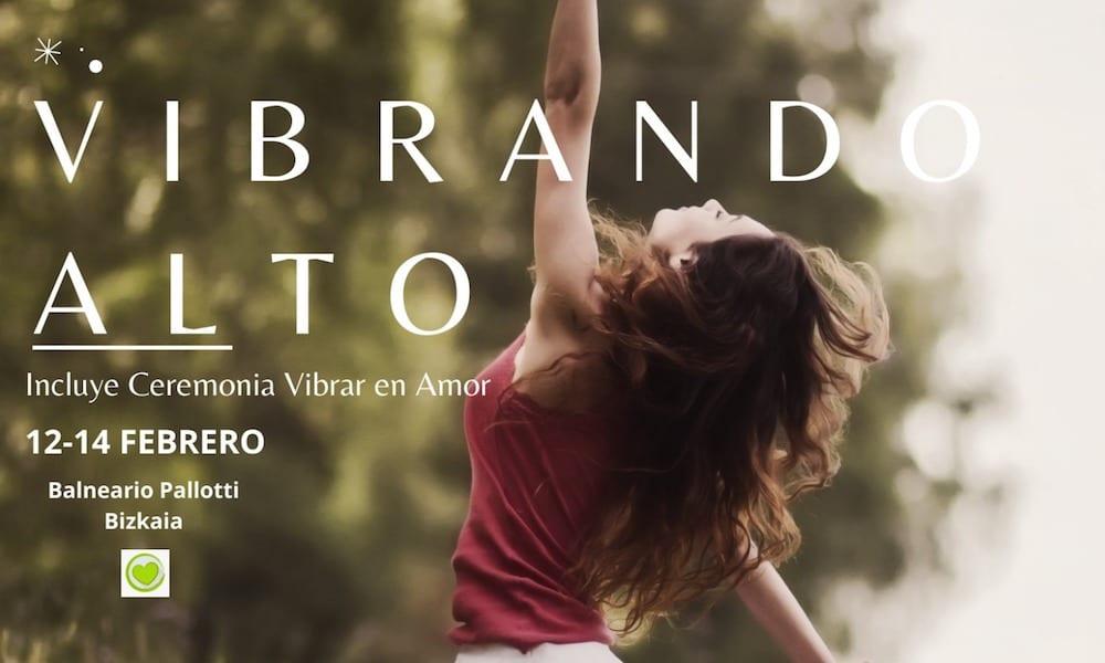 VIBRANDO ALTO. 12 al 14 Febrero 2021. Hotel Termal Casa Palloti – Bizkaia